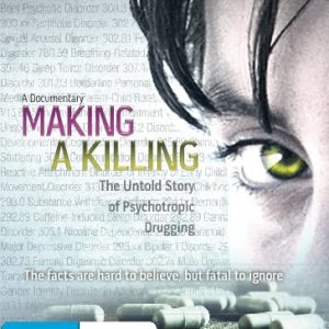 Making a Killing: The Untold Story of Psychotropic Drugging DVD.