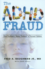The ADHD Fraud by Fred A Baughman MD.